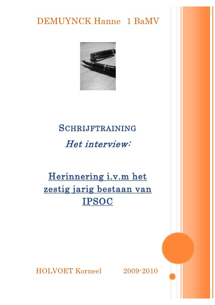 SchrijftrainingHet interview:Herinnering i.v.m het zestig jarig bestaan van IPSOCHOLVOET Korneel         2009-2010Naam Voo...