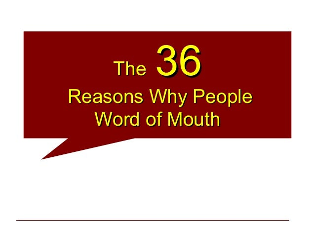 The 36Reasons Why People  Word of Mouth
