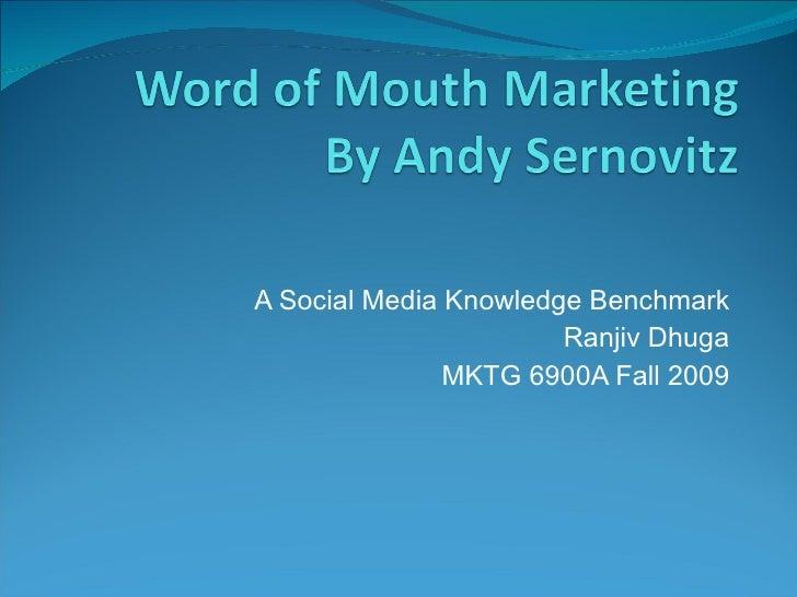 A Social Media Knowledge Benchmark Ranjiv Dhuga MKTG 6900A Fall 2009