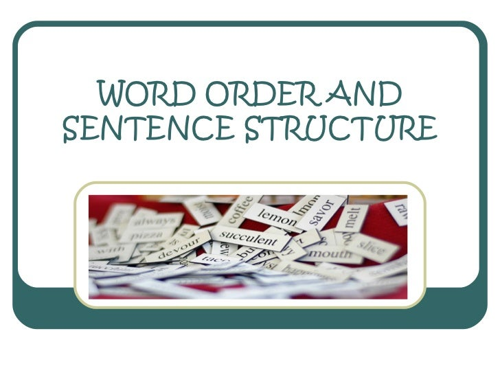 WORD ORDER AND SENTENCE STRUCTURE