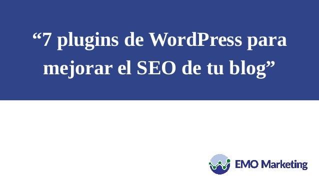 """""""7 plugins de WordPress para mejorar el SEO de tu blog"""""""