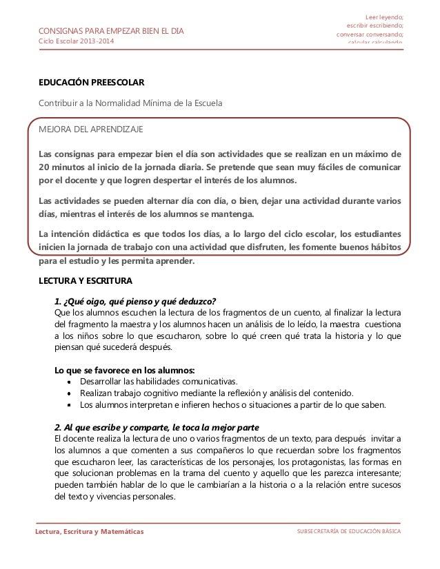 CONSIGNAS PARA EMPEZAR BIEN EL DIA Ciclo Escolar 2013-2014 SUBSECRETARÍA DE EDUCACIÓN BÁSICA Leer leyendo; escribir escrib...