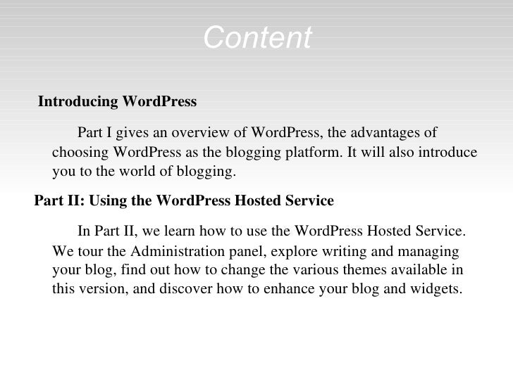 Content Introducing WordPress Part I gives an overview of WordPress, the advantages of choosing WordPress as the blogging ...