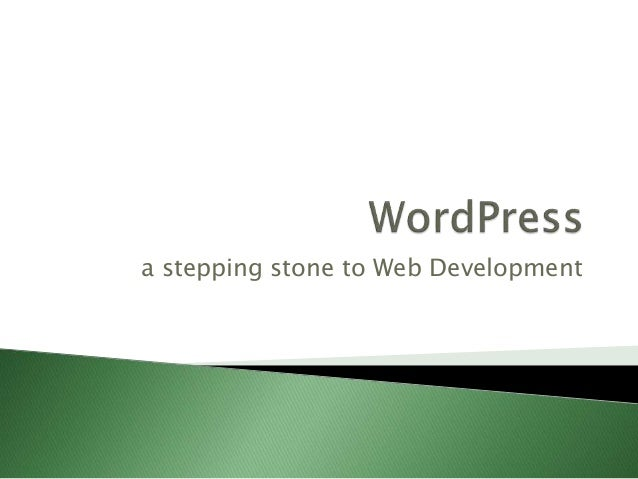 WordPress: a stepping stone to Web Development