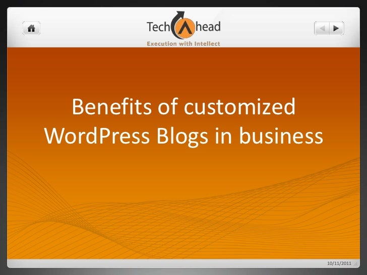 Benefits of customized WordPress Blogs in business<br />10/12/2011<br />