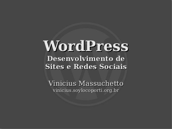 WordPress    Desenvolvimento de    Sites e Redes Sociais    Vinicius Massuchetto      vinicius.soylocoporti.org.br       ...