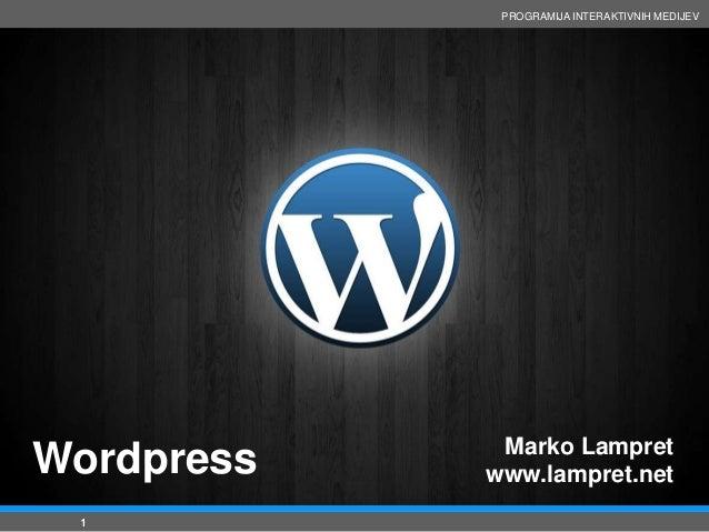 PROGRAMIJA INTERAKTIVNIH MEDIJEV»                 Marko Lampret    Wordpress   www.lampret.net     1