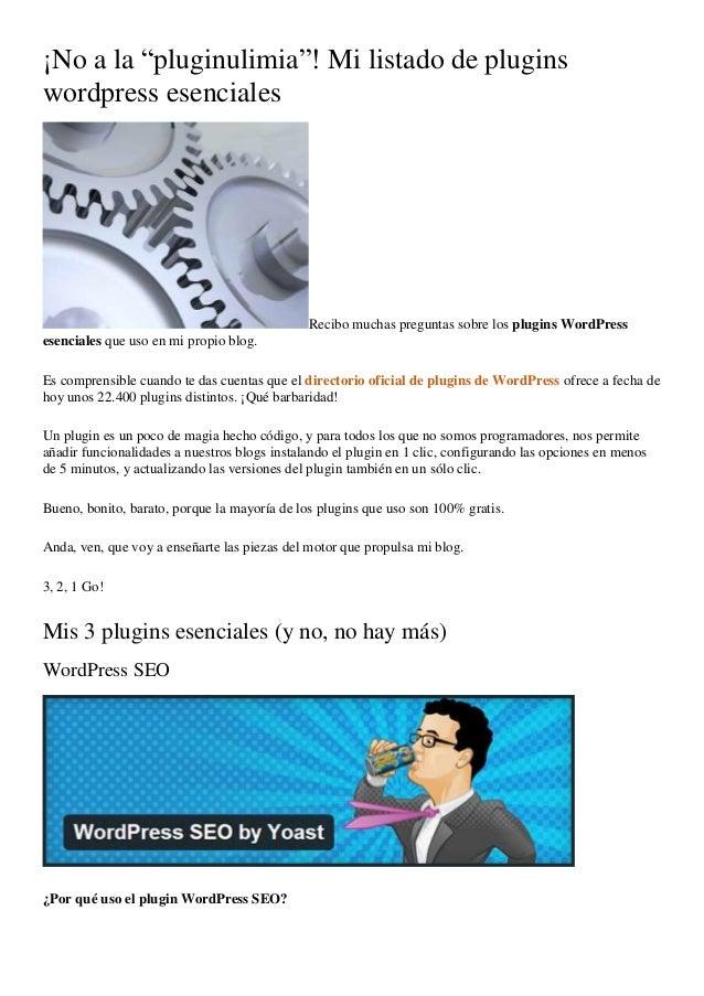 """¡No a la """"pluginulimia""""! Mi listado de plugins  wordpress esenciales  Recibo muchas preguntas sobre los plugins WordPress ..."""