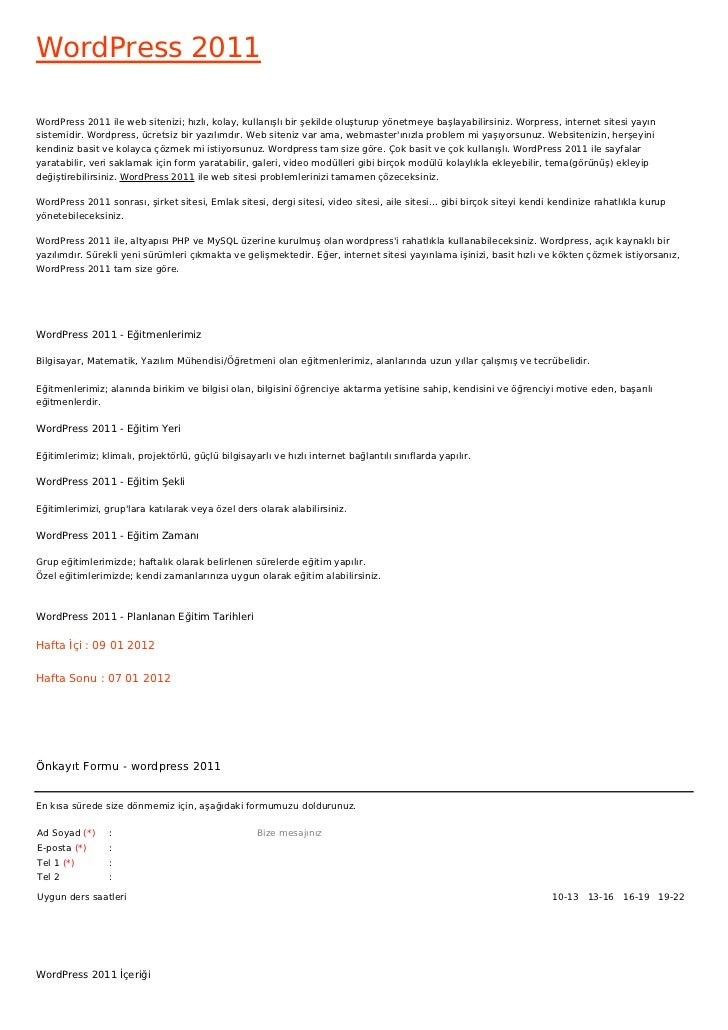 WordPress 2011WordPress 2011 ile web sitenizi; hızlı, kolay, kullanışlı bir şekilde oluşturup yönetmeye başlayabilirsiniz....