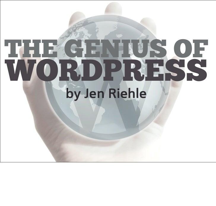 THE GENIUS OFWORDPRESS   by Jen Riehle