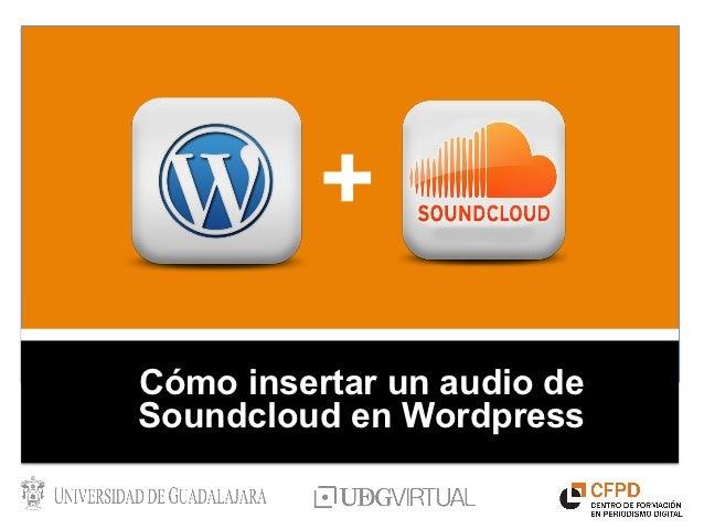 Cómo insertar un audio de Soundcloud en Wordpress
