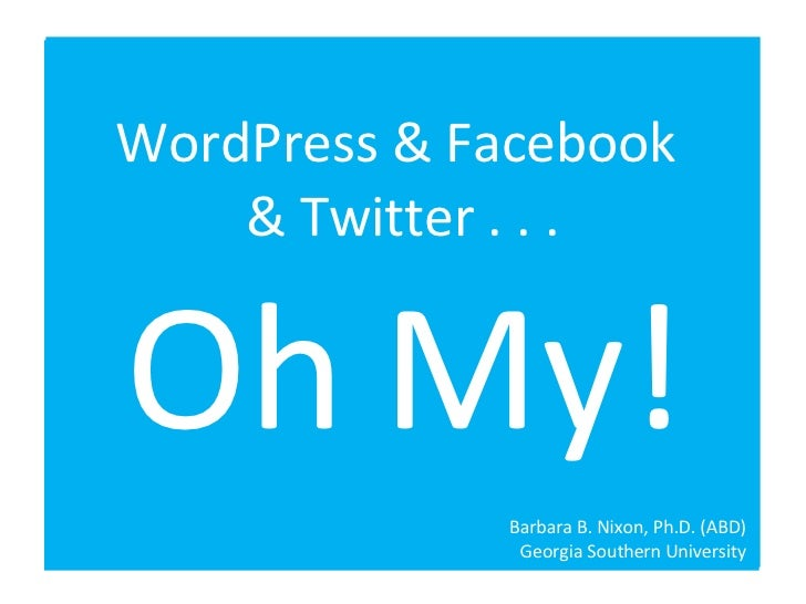 WordPress and Facebook and Twitter Oh My