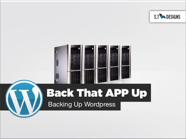 Back That APP Up Backing Up Wordpress