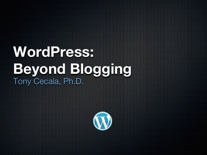 WordPress: Beyond Blogging