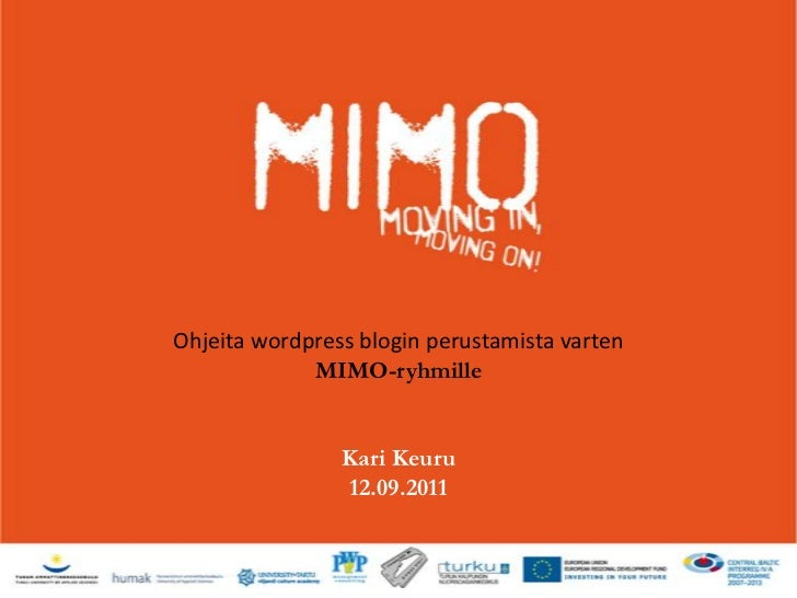Ohjeita wordpressblogin perustamista varten<br />MIMO-ryhmille<br />