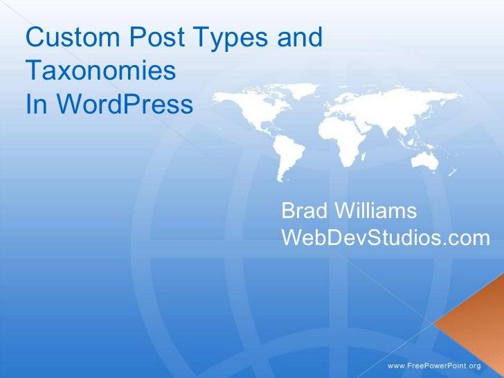Custom Post Types and Taxonomies In WordPress Brad Williams WebDevStudios.com