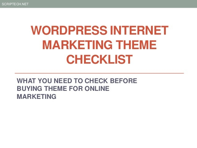 SCRIPTECH.NET                WORDPRESS INTERNET                 MARKETING THEME                    CHECKLIST       WHAT YO...