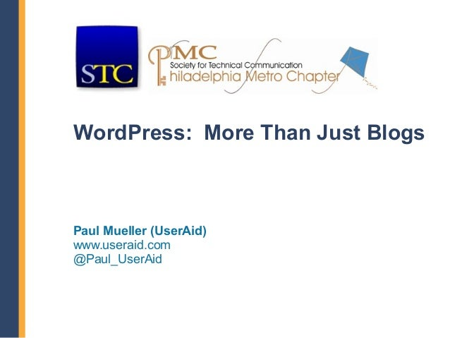WordPress: More Than Just BlogsPaul Mueller (UserAid)www.useraid.com@Paul_UserAid