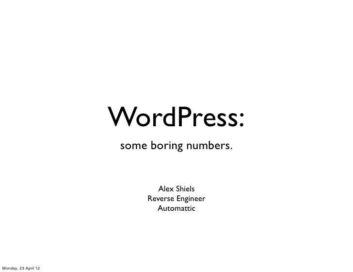 WordPress:                      some boring numbers.                             Alex Shiels                          Reve...