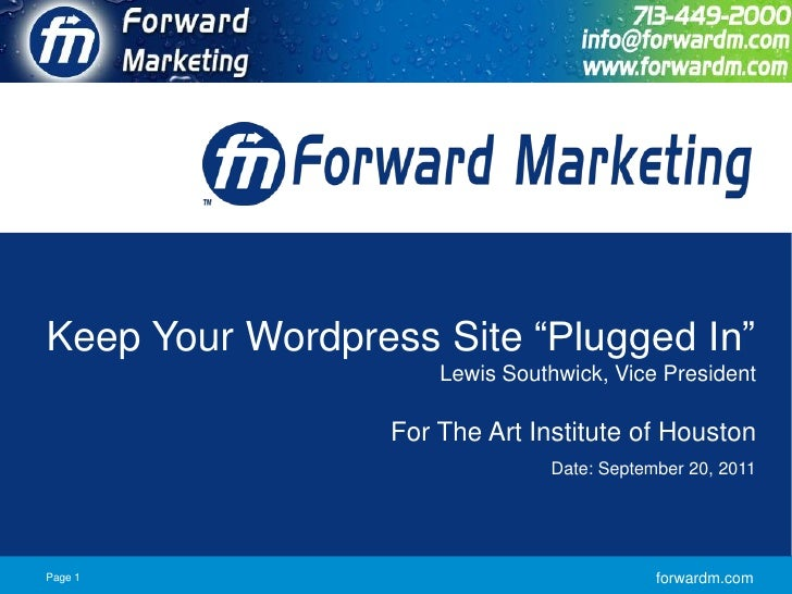 """Keep Your Wordpress Site """"Plugged In""""                     Lewis Southwick, Vice President                 For The Art Inst..."""