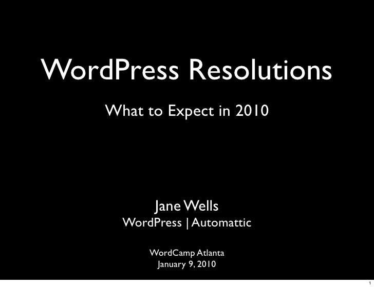WordPress Resolutions     What to Expect in 2010                Jane Wells       WordPress | Automattic            WordCam...