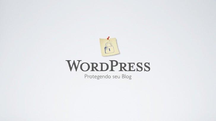 WordPress - Faça seu blog ficar seguro!
