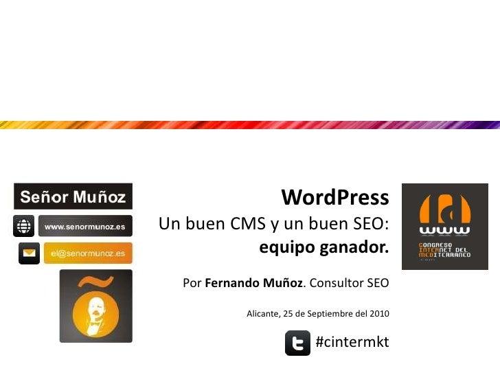 Wordpress, un buen CMS y un buen SEO: equipo ganador. Cintermed