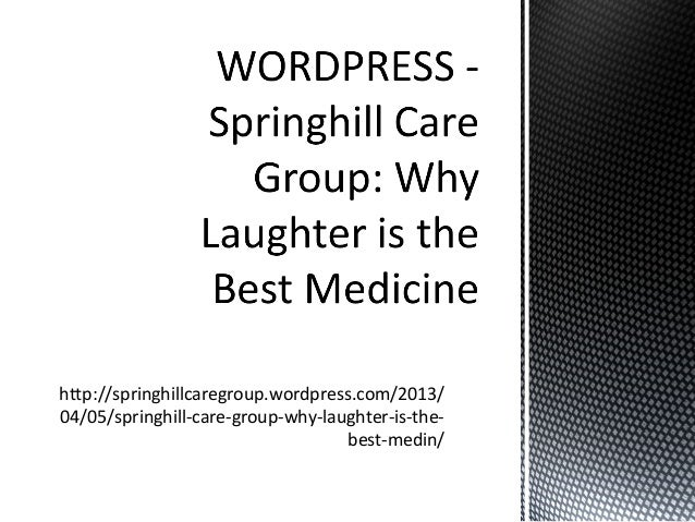 WORDPRESS - Springhill Care Group: Why Laughter is the Best Medicine