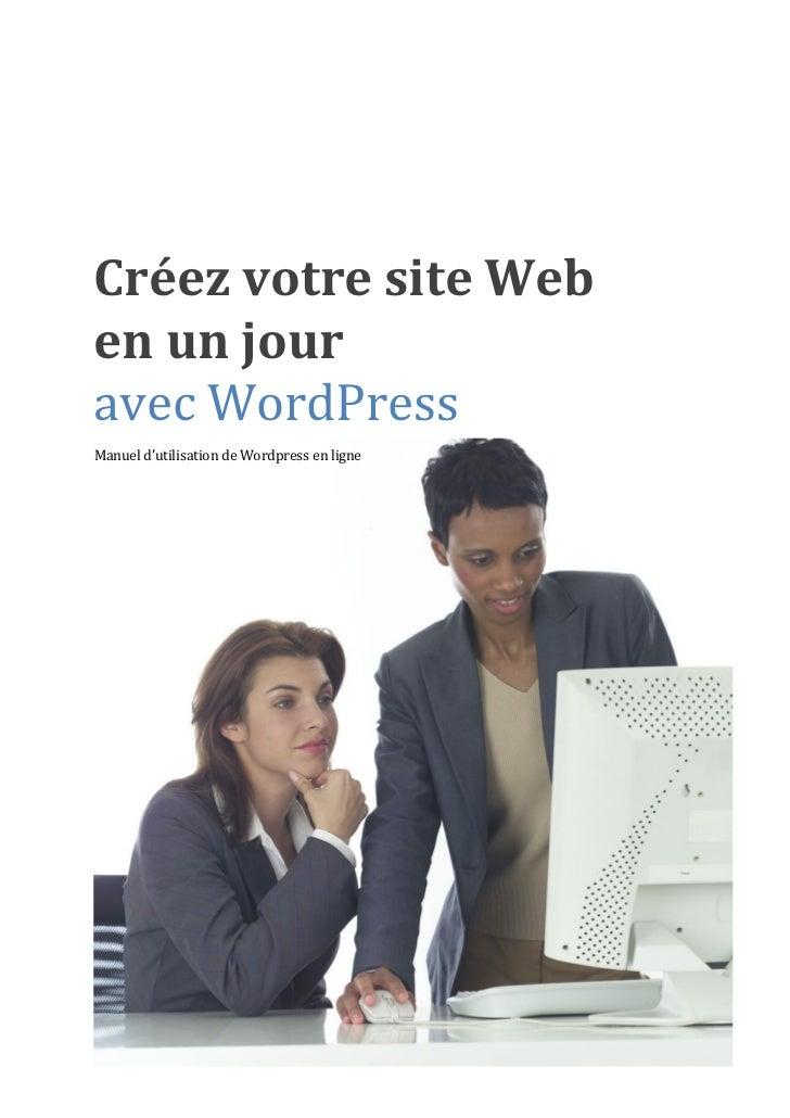 Créez votre site Weben un jouravec WordPressManuel d'utilisation de Wordpress en ligne