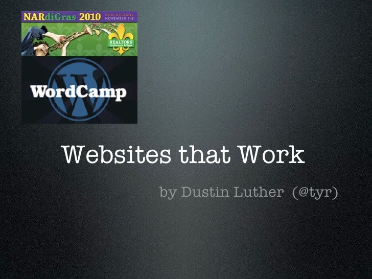Websites that Work       by Dustin Luther (@tyr)