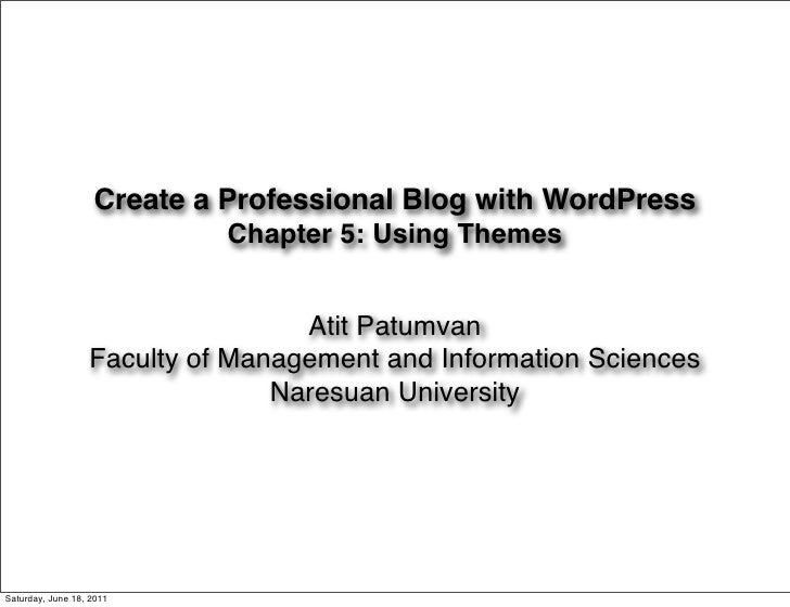 Create a Professional Blog with WordPress                            Chapter 5: Using Themes                              ...