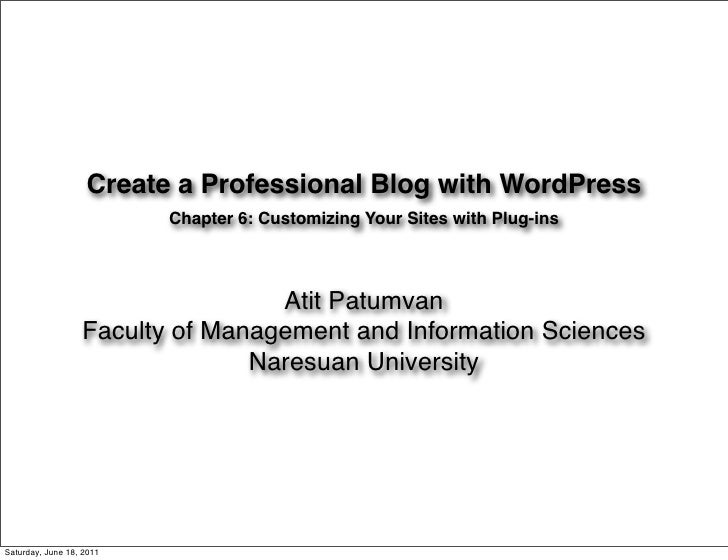 Create a Professional Blog with WordPress                          Chapter 6: Customizing Your Sites with Plug-ins        ...