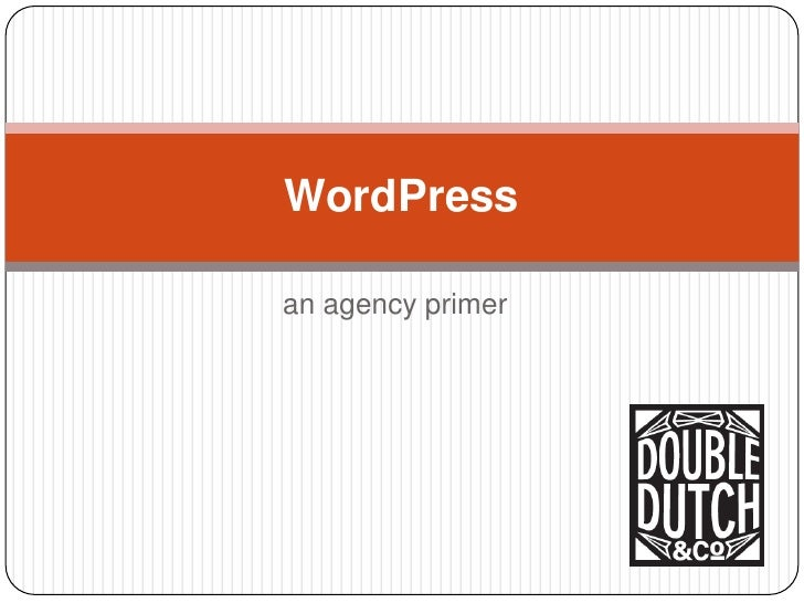 an agency primer<br />WordPress<br />