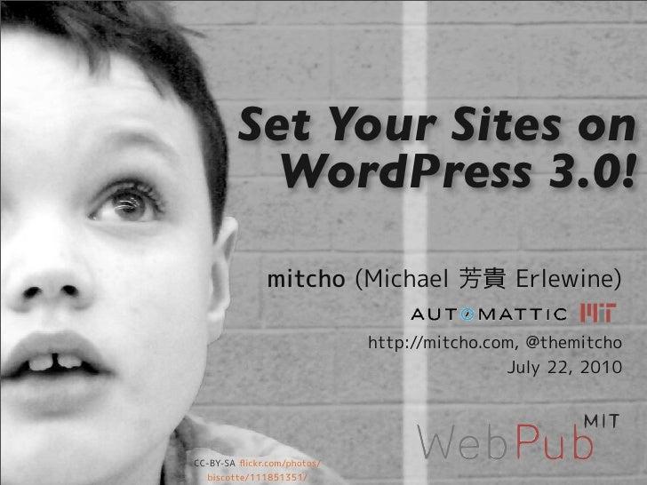 Set Your Sites on   WordPress 3.0!