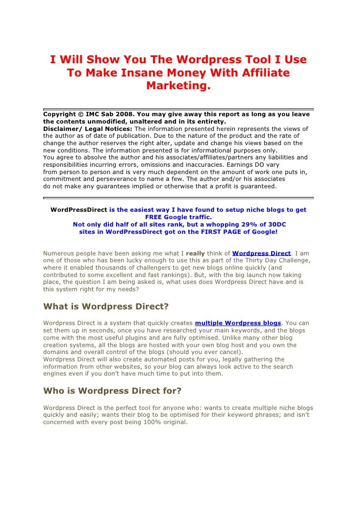I Will Show You The Wordpress Tool I Use      To Make Insane Money With Affiliate                  Marketing.  Copyright ©...