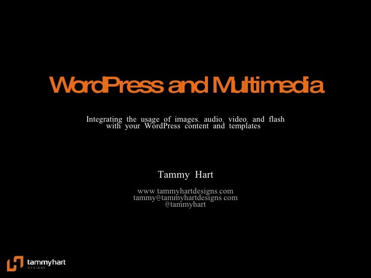 WordPress and Multimedia Integrating the usage of images, audio, video, and flash with your WordPress content and template...