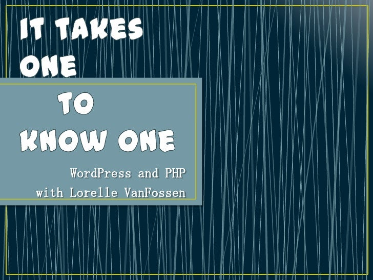 WordPress and PHP - It Takes One to Know One