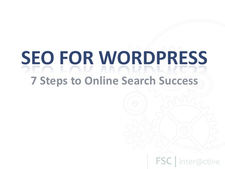 7 Steps to SEO Success on Wordpress