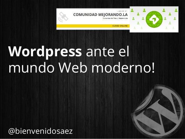 Wordpress ante el mundo web moderno