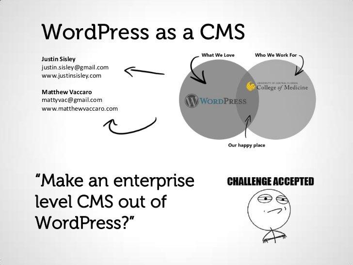 WordPress as a CMSJustin Sisleyjustin.sisley@gmail.comwww.justinsisley.comMatthew Vaccaromattyvac@gmail.comwww.matthewvacc...