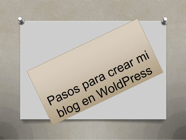 Ingresar a woldpress.com Hacer un click en crear un blog gratis