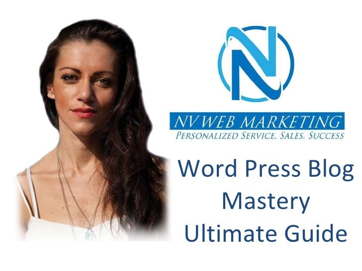 Word Press Blog Mastery Ultimate Guide