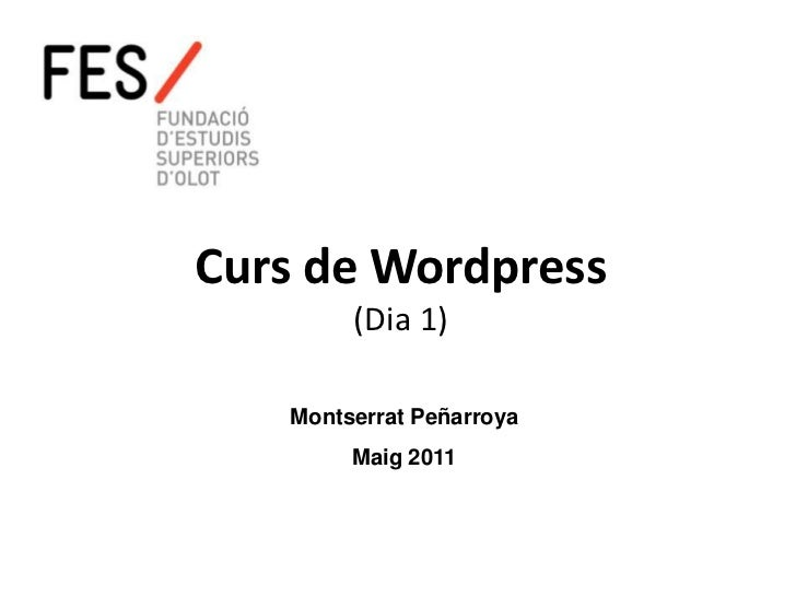 Curs de Wordpress        (Dia 1)   Montserrat Peñarroya        Maig 2011