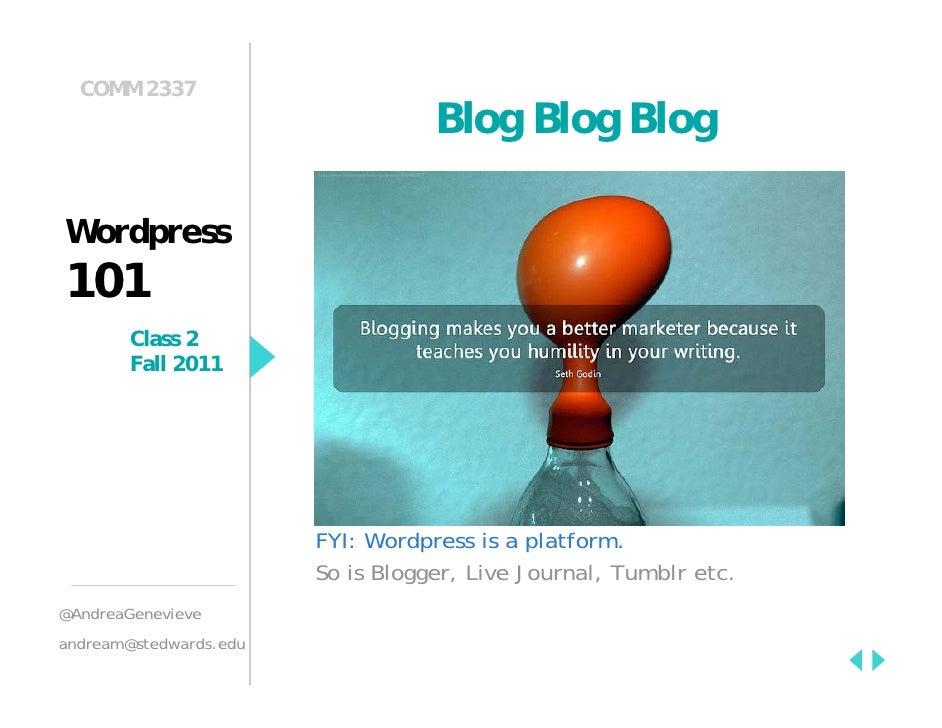 COMM 2337                                   Blog Blog BlogWordpress101        Class 2        Fall 2011                    ...