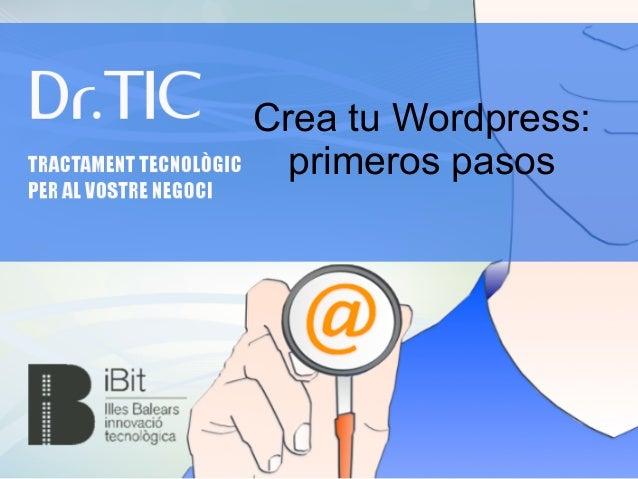 Crea tu Wordpress:  primeros pasos