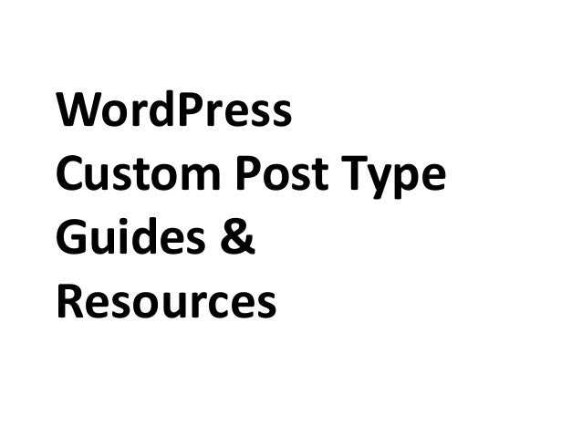 WordPress Custom Post Type Guides & Resources
