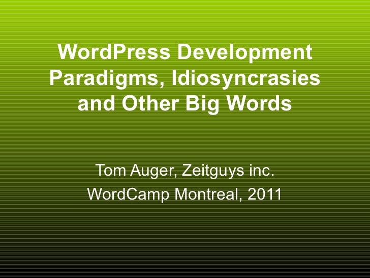 WordPress development paradigms, idiosyncrasies and other big words