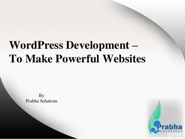 WordPress Development – To Make Powerful Websites