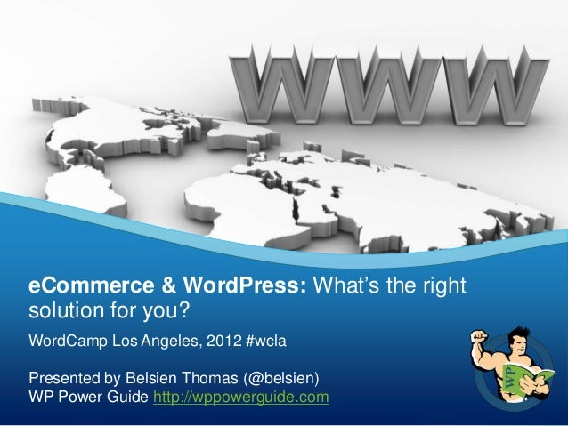 eCommerce & WordPress: What's the rightsolution for you?WordCamp Los Angeles, 2012 #wclaPresented by Belsien Thomas (@bels...