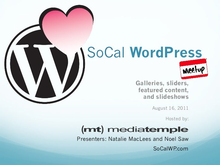 SoCal WordPress                     Galleries, sliders,                      featured content,                        and ...